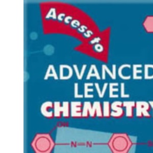 Access to Advanced Level Chemistry - Second Edition