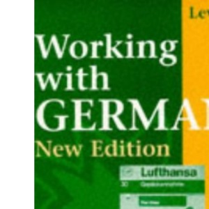 Working with German - Level 1 New Edition Coursebook with New German Spelling: Coursebook with New German Spelling Level 1