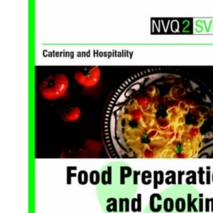 NVQ2/SVQ2 Catering and Hospitality - Food Preparation and Cooking 2nd Edition: Core Units (NVQ2 SVQ2 Catering & Hospitality)
