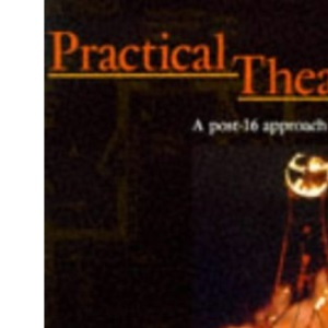 Practical Theatre: A Post-16 Approach