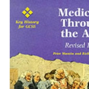 Key History for GCSE - Medicine through the Ages Revised Edition