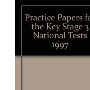 Practice Papers for the Key Stage 3 National Tests 1997