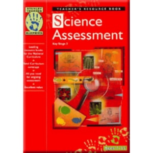 Science Assessment Key Stage 2: Teacher's Resource Book: Ages 7-11 (Blueprints)