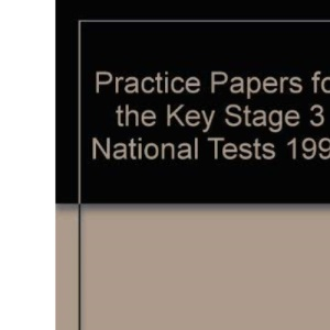 Practice Papers for the Key Stage 3 National Tests 1998