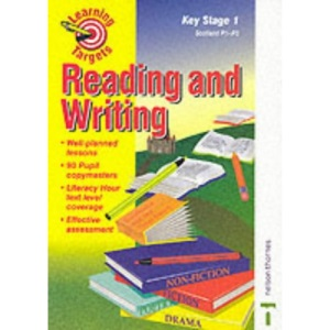 Learning Targets for Literacy Reading and Writing Key Stage 1: Scotland P1-P3