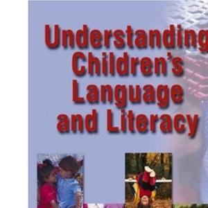 Understanding Children's Language and Literacy (Understanding Children Series)