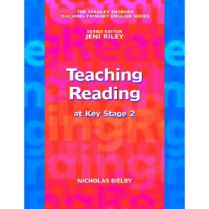 Teaching Reading at Key Stage 2 (The Stanley Thornes Teaching Primary English)