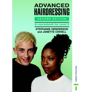 Advanced Hairdressing: A Coursebook for Level 3