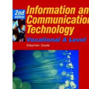 Information and Communication Technology: Vocational A Level (AVCE) (Advanced Gnvq)