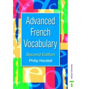 ADVANCED FRENCH VOCABULARY 2ND EDN (Advanced Vocabulary)