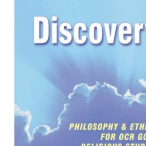 Discovery: Philosophy & Ethics for OCR GCSE Religious Studies- Core Edition: Philosophy and Ethics for OCR GCSE Religious Studies (Discovery S.)
