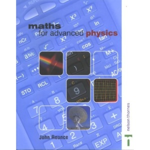 Maths for Advanced Physics (Maths for Advanced Science)