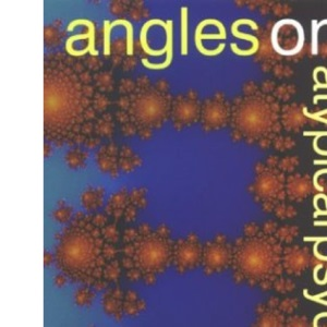 Angles on Atypical Psychology (Angles on Psychology)