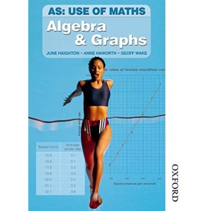 AS Use of Maths - Algebra & Graphs (incorporating applying Maths): Algebra and Graphs (Incorporating Applying Maths): Core Book