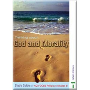 Thinking About God and Morality - Study Guide (GCSE RS for you)