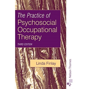 The Practice of Psychosocial Occupational Therapy (Mental Health Nursing & the Community)