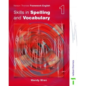 Nelson Thornes Framework Skills in Spelling and Vocabulary Evaluation Pack: Nelson Thornes Framework English Skills in Spelling and Vocabulary - Pupil Book 1: Student's Book 1