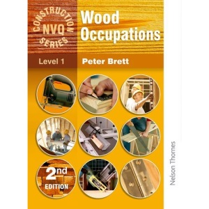 Construction NVQ Series Level 1 - Wood Occupations 3rd Edition (Nelson Thornes Construction NVQ)