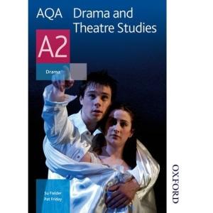 AQA Drama and Theatre Studies A2: Student Book (Aqa Drama & Theatre Studies A2)