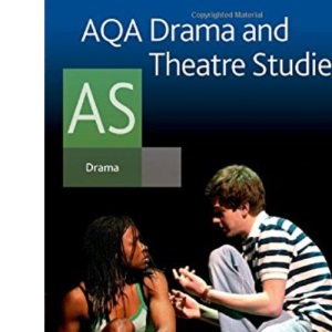 AQA Drama and Theatre Studies AS: Student Book (Aqa As Level)