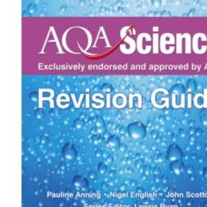 AQA Science GCSE Additional Science Evaluation Pack: AQA Science: GCSE Additional Science Revision Guide (Aqa Science Revision Guides)