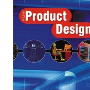 A Level Product Design: Student Book
