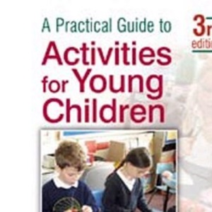 A Practical Guide to Activities for Young Children 3rd Edition
