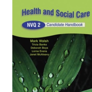 Health and Social Care NVQ 2 Candidate Handbook 2nd Edition