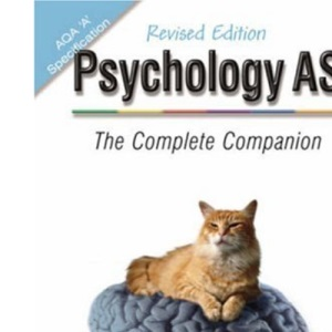 Psychology AS - The Complete Companion Revised Edition: AQA 'A' Specification