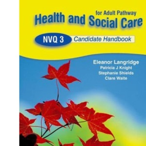 Health and Social Care NVQ 3 Candidate Handbook 2nd Edition