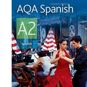 AQA Spanish A2: Student's Book (Aqa for A2)