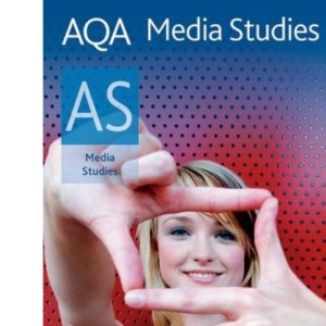 AQA Media Studies AS: Student Book (Aqa Media Studies for As)