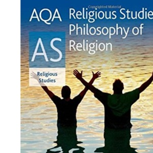 AQA A Level Religious Studies: AS Philosophy of Religion