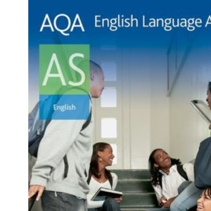 AQA A AS English Language: Student Book: Student's Book (Aqa Language for As)