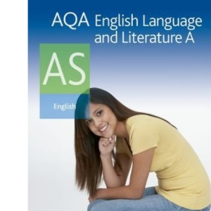 AQA English Language and Literature A AS: Student's Book