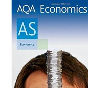 AQA Economics AS: Student's Book (Aqa As Level)