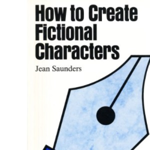 How to Create Fictional Characters (Writers' Guides)