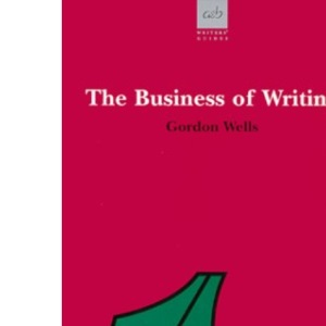 The Business of Writing (Writers' guides)