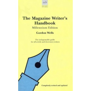 The Magazine Writer's Handbook (Writers' guides)