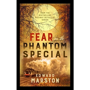 Fear on the Phantom Special: Dark deeds for the Railway Detective to investigate (Railway Detective): 17