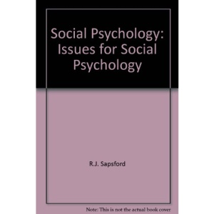 Social Psychology: Bk. 4: Issues for Social Psychology (Course D317)