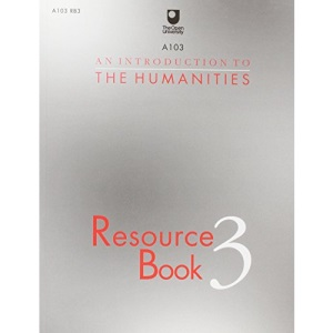An Introduction to the Humanities: Bk.3: Resource Book (Course A103)