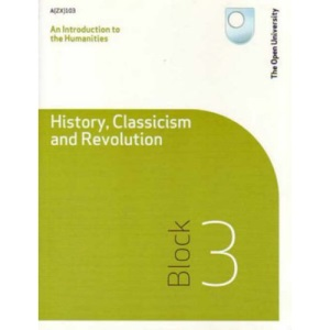 An Introduction to the Humanities -history, Classicism and Revolution: Block 3
