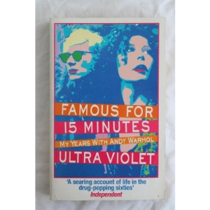 Famous for Fifteen Minutes: My Years with Andy Warhol