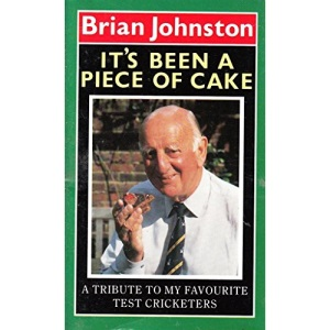 It's Been a Piece of Cake: Tribute to My Favourite Test Cricketers