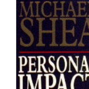Personal Impact: The Art of Good Communication