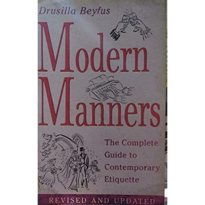 Modern Manners: The Complete Guide to the Etiquette of the 90s