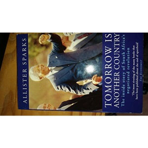 Tomorrow is Another Country: Inside Story of South Africa's Negotiated Revolution