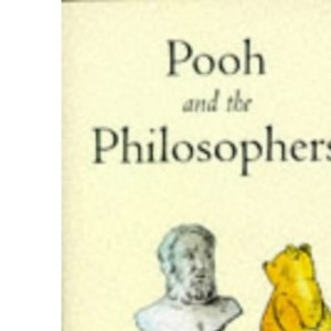 Pooh and the Philosophers (Wisdom of Pooh)