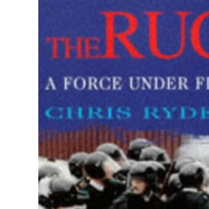 RUC, 1922-97: A Force Under Fire